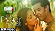 Kisi Se Pyar Ho Jaye Full Kaabil Song Video