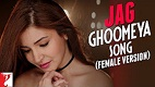 Jag Ghoomeya Female Version Song Video