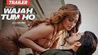 Wajah Tum Ho Trailer 1 Download