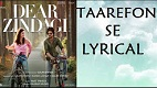 Taarefon se Dear Zindagi Song Video