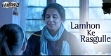 Lamhon Ke Rasgulle Kahaani 2 Song Video