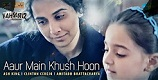 Aaur Main Khush Hoon Kahaani 2 Song Video