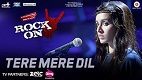 Tere Mere Dil Rock On 2 Song Video