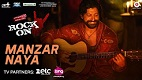 Manzar Naya Rock On 2 Song Video