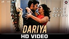 Dariya Baar Baar Dekho Song Video