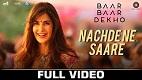 Nachde Ne Saare Baar Baar Dekho Song Video