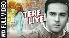 Tere Liye Sanam Re Song Video