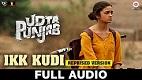 Ikk Kudi Reprised Version Udta Punjab Song Video