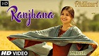 Ranjana Phillauri Song Video