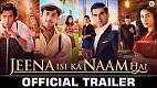 Jeena Isi Ka Naam Hai Trailer 1 Download