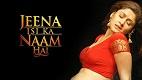 Jeena Isi Ka Naam Hai Trailer 3 Download