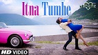 Itna Tumhe Machine Song Video