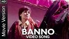 Banno Tanu Weds Manu Returns Song Video