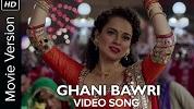 Ghani Bawri Tanu Weds Manu Returns Song Video