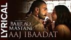 Aaj Ibaadat Bajirao Mastani Song Video