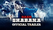Naam Shabana Trailer 1 Download