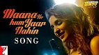 Maana Ke Hum Yaar Nahin Meri Pyaari Bindu Song Video