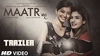 Maatr Trailer 1 Download