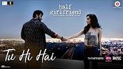 Tu Hi Hai Half Girlfriend Song Video