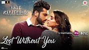 Lost Without You Half Girlfriend Song Video