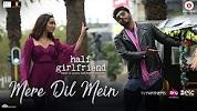 Mere Dil Mein Half Girlfriend Song Video