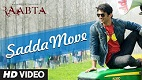 Sadda Move Raabta Song Video