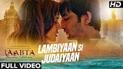 Lambiyaan Si Judaiyaan Raabta Song Video