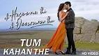 Tum Kahan The Ek Haseena Thi Ek Deewana Tha Song Video