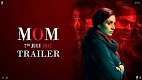 MOM Movie Trailer 2 Download