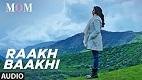 Raakh Baakhi MOM Song Video