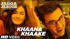 Khaana Khaake Jagga Jasoos Song Video
