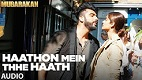 Haathon Mein Thhe Haath MUBARAKAN Song Video