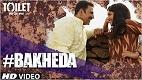 Bakheda Toilet Ek Prem Katha Video Song