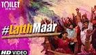 Gori Tu Latth Maar Toilet Ek Prem Katha Video Song