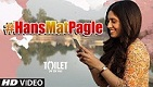 Hans Mat Pagle  Toilet Ek Prem Katha Video Song Female Version