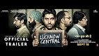 Lucknow Central Trailer Download