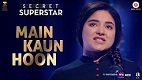Main Kaun Hoon Secret Superstar Song Video