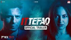 Ittefaq Movie Trailer Download