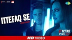 Ittefaq Se Raat Baaki Ittefaq Song Video