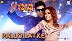 Pallo Latke Shaadi Mein Zaroor Aana Song Video