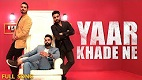Yaar Khade Ne Rocky Mental Song Video