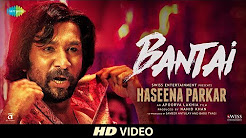 Bantai Haseena Parkar Song Video