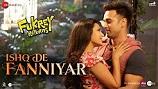 Ishq De Fanniyar Fukrey Returns Song Video