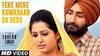 Tere Mere Khwabaan Da Desh Toofan Singh Song Video
