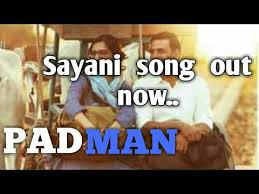 Sayaani Pad Man Video Song