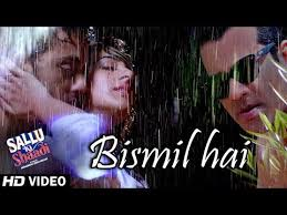 Bismil hai Video Song Sallu ke Shadi