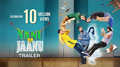 Nanu Ki Jaanu Full HD Trailer Download