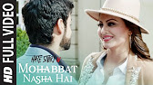 Mohabbat Nasha Hai Full HD Video Song Download