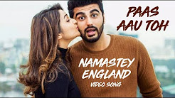 Paas Aau Toh Full HD Video Song Download