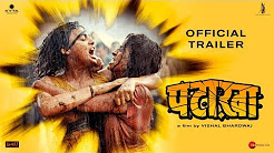 Pataakha Movie Full HD Video Trailer Download in Full